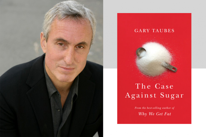 gary-taubes-case-against-sugar-660x441